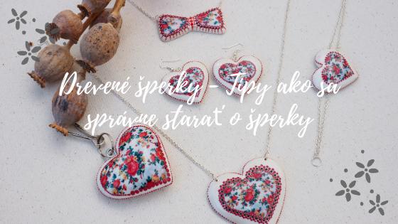 Drevené šperky – Tipy ako sa správne starať o šperky